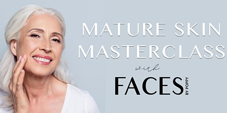 Mature Skin Masterclass with Faces by Poppy tickets