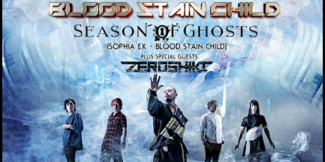 BLOOD STAIN CHILD + SEASON OF GHOSTS and ZEROSHIKI  - One Night Only tickets