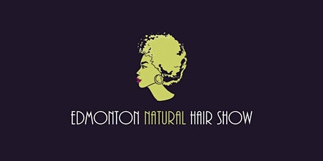 ATTEND - 2020 5TH ANNUAL EDMONTON NATURAL HAIR SHOW tickets