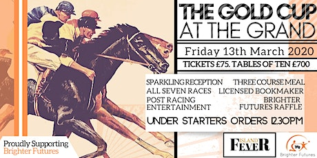 The Gold Cup At The Grand//Friday 13th March 2020 tickets