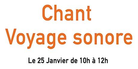 """Atelier """"Chant et Voyage Sonore"""" billets"""