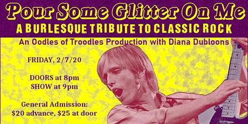 Pour Some Glitter On Me: A Burlesque Tribute to Classic Rock