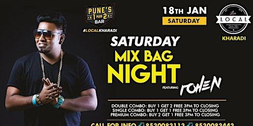 Saturday Mix Bag Night - Dj Rohen