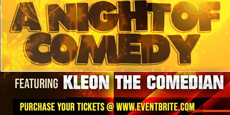 A NIGHT OF COMEDY: Featuring Kleon The Comedian (Comedy Show & After Party) tickets