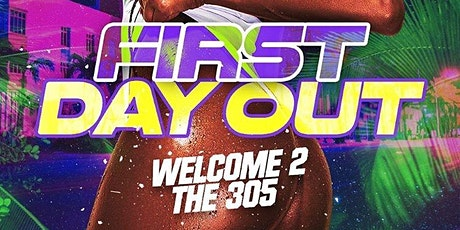 FIRST DAY OUT - Welcome to the 305 tickets