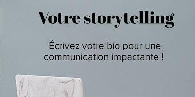 Ecrivez votre storytelling pour une communication