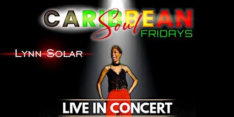 Caribbean Soul Fridays / Lynn Solar tickets