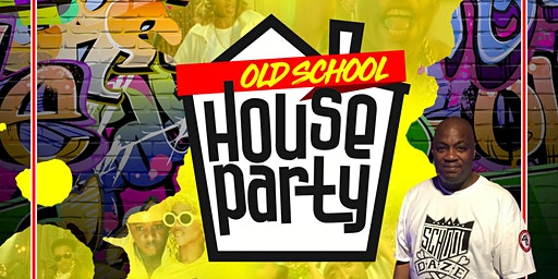 OLD SCHOOL HOUSE PARTY