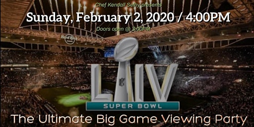 Super Bowl LIV - The Ultimate Big Game Viewing Party