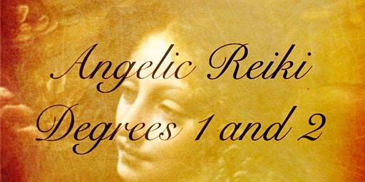 Angelic Reiki 1st and 2nd Degrees