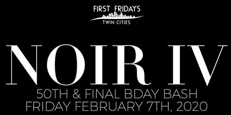 First Friday's Twin Cities: NOIR IV tickets