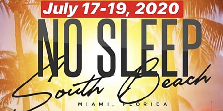 JUL17-22: NO SLEEP SOUTH BEACH WEEKEND! @MIASocialEvents tickets