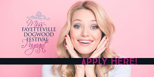Apply to The Miss Fayetteville Dogwood Festival Pageant