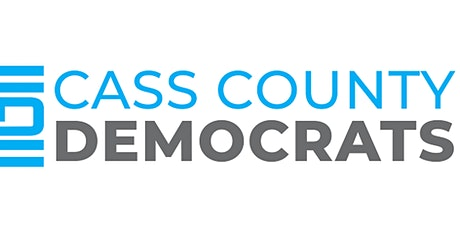 Cass County Democrats Monthly Meeting - You are invited! tickets