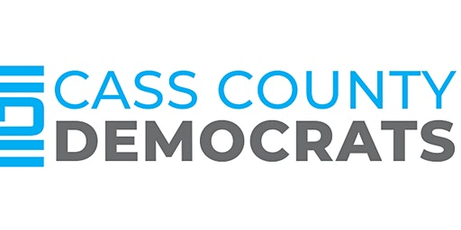 Cass County Democrats Monthly Meeting - You are invited!