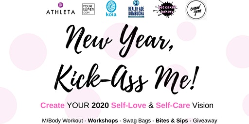 New Year, Kick-Ass Me: Create YOUR 2020 Self-Care & Self-Love Vision