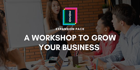 2020 Expansion Pack: A Workshop to Grow Your Business tickets