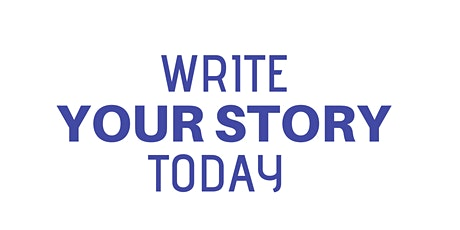 WRITE YOUR STORY TODAY WORKSHOP. One book. Global Impact. tickets