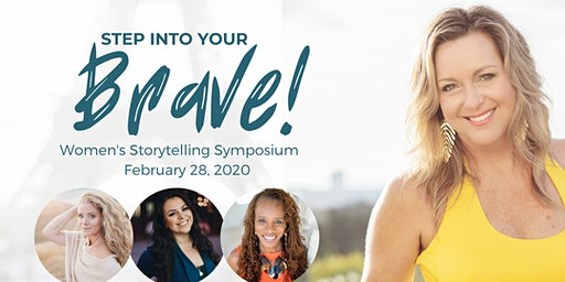 DALLAS, TX: Storytelling Symposium to Empower Women: Step into Your Brave