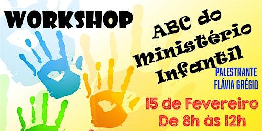 WORKSHOP ABC DO MINISTÉRIO INFANTIL - FLÁVIA GRÉGIO