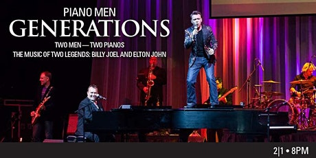 Piano Men: Generations The Music of Billy Joel and Elton John tickets