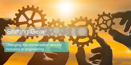 Shifting Gear: Changing the conversation for an inclusive curriculum tickets