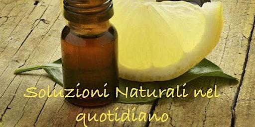 Soluzioni Naturali nella quotidianità con gli Oli Essenziali Terapeutici