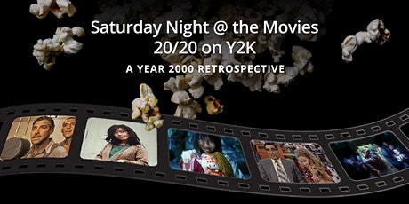 Saturday Night At The Movies: 20/20 Retrospective on Y2K tickets