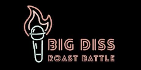 Big Diss Roast Battle tickets