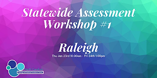 Statewide Assessment Workshop #1 - Raleigh