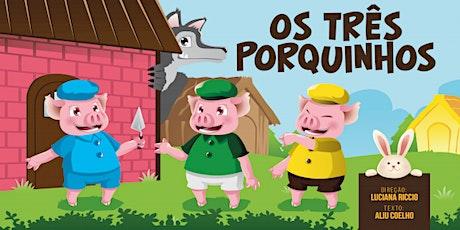 """Desconto por apenas R$ 14,90! Espetáculo """"Os Três Porquinhos"""" no Teatro Raposo ingressos"""