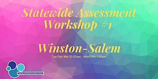 Statewide Assessment Workshop #1 - Winston Salem