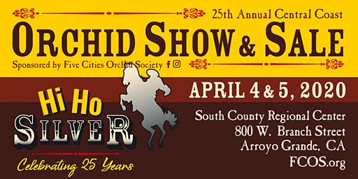 Hi Ho Silver! Celebrating 25 Years Orchid Show and Sale