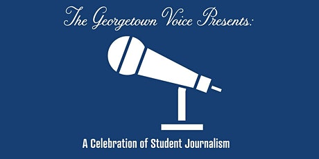The Georgetown Voice Presents: A Celebration of Student Journalism tickets