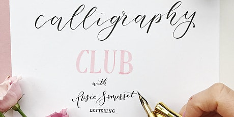 Calligraphy club launch with Rosie Somerset Lettering tickets
