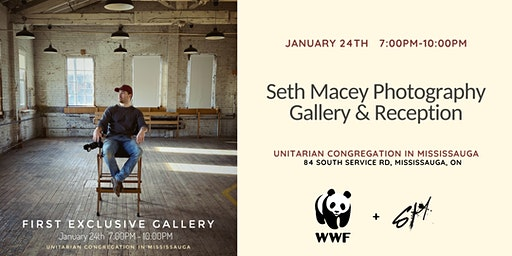 Seth Macey Photography Gallery & Reception   FRIDAY JANUARY 24th 2020 