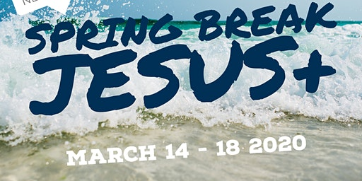 SPRING BREAK: JESUS +