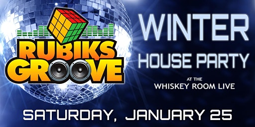 Rubiks Groove Winter House Party 9:30pm Show