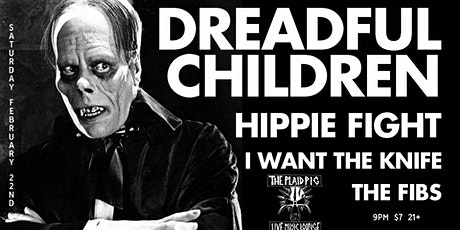 Dreadful Children, Hippie Fight, I Want The Knife and The Fibs tickets