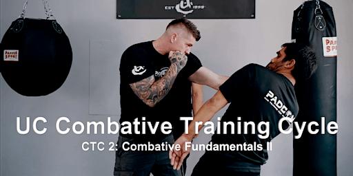UC Combative Training Cycle CTC 2: Fundamentals II