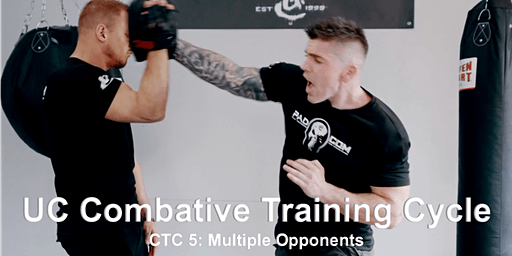 UC Combative Training Cycle CTC 5: Multiple Opponents