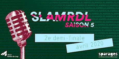 Slam RDL - Dernière demi-finale tickets