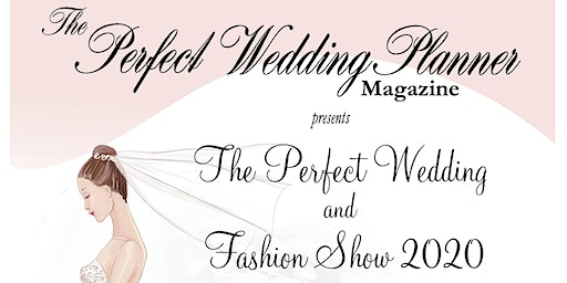 Wilmington's Perfect Wedding & Fashion Show: March 1, 2020