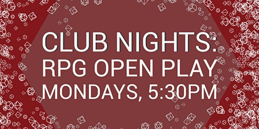 Club Nights: RPG Open Play