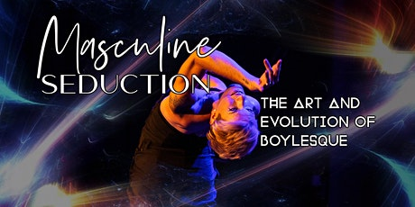 Masculine Seduction: The Art and Evolution of Boyl tickets