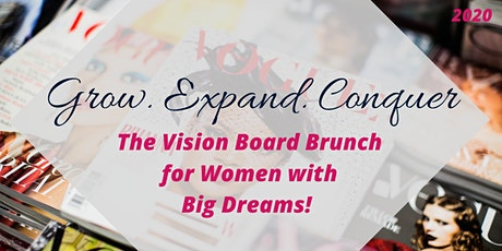 Grow.Expand.Conquer - The Vision Board Brunch for Women With Big Dreams tickets