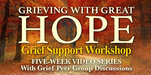 Grieving with Great Hope, Grief Support Workshop