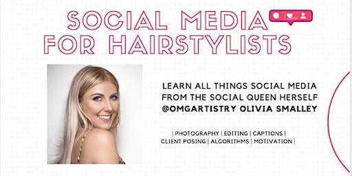 Social Media Class for Hairstylist with @omgartistry Olivia Smalley