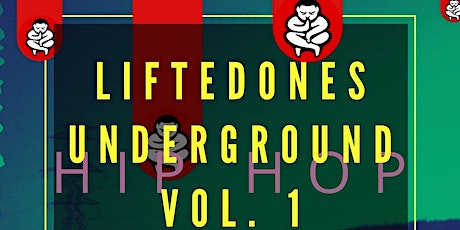 LiftedOnes Underground Vol. 1 tickets
