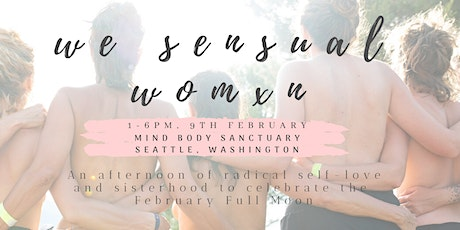 We Sensual Women: An Afternoon of Radical Self Love tickets